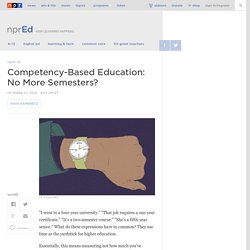 Competency-Based Education: No More Semesters? : NPR Ed