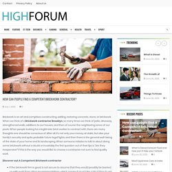 How can people find A Competent Brickwork Contractor? - High Forum