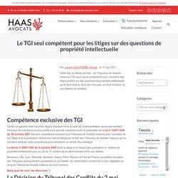 Le TGI seul compétent pour les litiges sur des questions de propriété intellectuelle