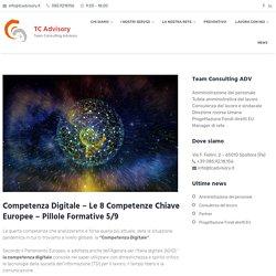 Competenza Digitale - Le 8 Competenze Chiave Europee – Pillole Formative 5/9 - TC Advisory