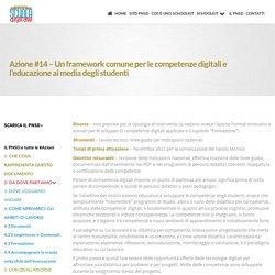 Azione #14 - Un framework comune per le competenze digitali e l'educazione ai media degli studenti ~ Schoolkit - accompagnamento innovativo del PNSD
