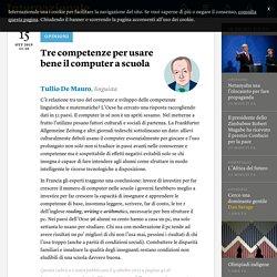 Tre competenze per usare bene il computer a scuola - Tullio De Mauro