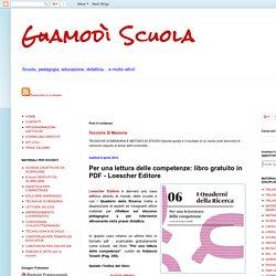 Guamodì Scuola: Per una lettura delle competenze: libro gratuito in PDF - Loescher Editore