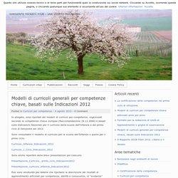 Modelli di curricoli generali per competenze chiave, basati sulle Indicazioni 2012 – Franca Da Re