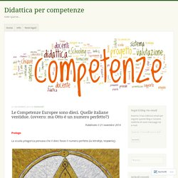 Le Competenze Europee sono dieci. Quelle italiane ventidue. (ovvero: ma Otto é un numero perfetto?) – Didattica per competenze