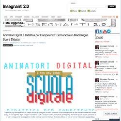 Animatori Digitali e Didattica per Competenze: Comunicare in Madrelingua. Spunti Didattici
