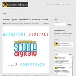 Animatori Digitali e Competenze: un matrimonio possibile!
