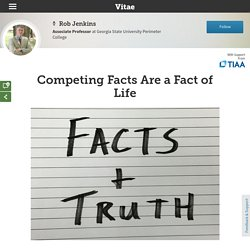 Competing Facts Are a Fact of Life