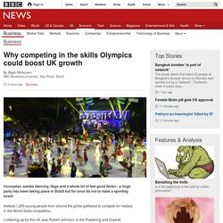 Why competing in the skills Olympics could boost UK growth - BBC News