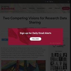 Two Competing Visions for Research Data Sharing