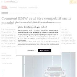 Comment BMW veut être compétitif sur le marché de la mobilité électrique
