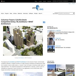 Columnar Towers: Colville Estate Competition Entry / NL Architects + WHAT Architecture