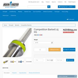 Competition Barbells by Again Faster Equipment New Zealand