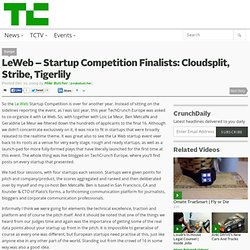 LeWeb – Startup Competition Finalists: Cloudsplit, Stribe, Tiger