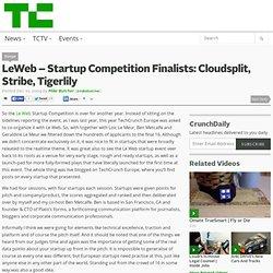 LeWeb – Startup Competition Finalists: Cloudsplit, Stribe, Tiger