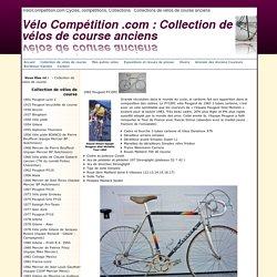 Vélo Compétition .com: Collection de vélos de course anciens