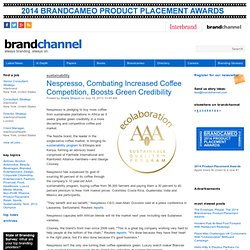 Nespresso, Combating Increased Coffee Competition, Boosts Green Credibility