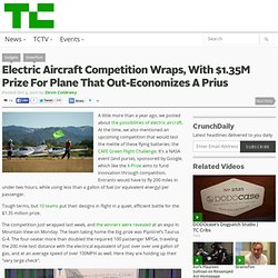 Electric Aircraft Competition Wraps, With $1.35M Prize For Plane That Out-Economizes A Prius