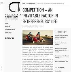 Competition – An inevitable factor in Entrepreneurs' Life - Cogent Talks