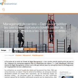 Management de carrière: «Dans la compétition des talents les employeurs doivent passer de fournisseur d'emplois à facilitateur de carrières»
