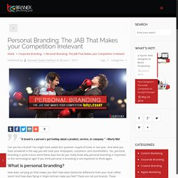 Personal Branding: The JAB That Makes your Competition Irrelevant -Branex Official Blog