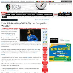 Pirlo: This World Cup will be my last competition with Italy