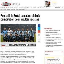 Football: le Brésil exclut un club de compétition pour insultes racistes