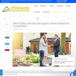 What Today's Real Estate Agents Need to Beat the Competition
