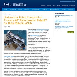 Underwater Robot Competition Proved a 'Rollercoaster Ride' for Duke Robotics Club