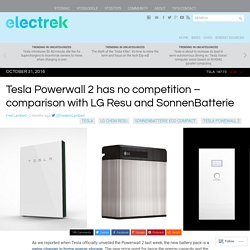 Tesla Powerwall 2 has no competition – comparison with LG Resu and SonnenBatterie