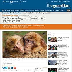 The key to our happiness is connection, not competition