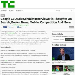 Google CEO Eric Schmidt Interview: His Thoughts On Search, Books