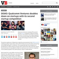 DEMO: Qualcomm Ventures doubles down on startups with its second startup competition