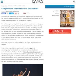 Competitions: The Pressure To Go Acrobatic - Dance Magazine
