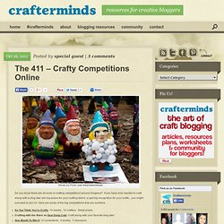 The 411 – Crafty Competitions Online