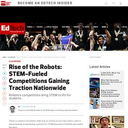 Rise of the Robots: STEM-Fueled Competitions Gaining Traction Nationwide