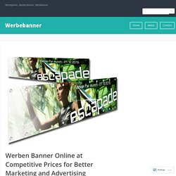 Werben Banner Online at Competitive Prices for Better Marketing and Advertising – Werbebanner