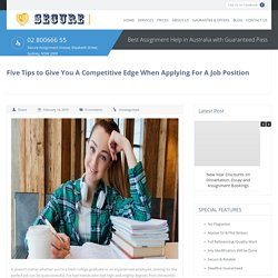 Five Tips to Give You A Competitive Edge When Applying For A Job Position