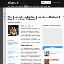 What Competitive Advantage Does a Large Restaurant Have Over a Small Restaurant?