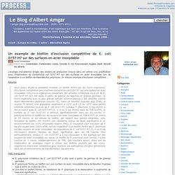 BLOG D ALBERT AMGAR 12/10/13 Un exemple de biofilm d'exclusion compétitive de E. coli O157:H7 sur des surfaces en acier inoxydable