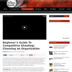 Beginner's Guide To Competitive Shooting: Choosing an Organization