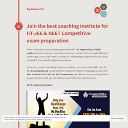 Join the best coaching Institute for IIT-JEE & NEET Competitive exam preparation – Gyanmudra