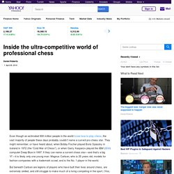 Inside the ultra-competitive world of professional chess