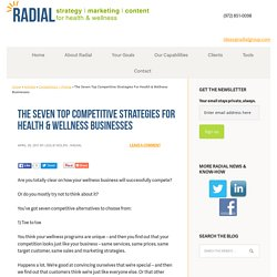 The Seven Top Competitive Strategies For Health & Wellness Businesses