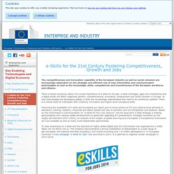 e-Skills for the 21st Century Fostering Competitiveness, Growth and Jobs - Key Enabling Technologies and Digital Economy - Enterprise and Industry