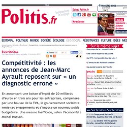 Compétitivité : les annonces de Jean-Marc Ayrault reposent sur « un diagnostic erroné »