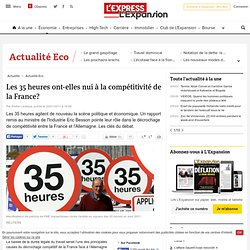 Les 35 heures ont-elles nui à la compétitivité de la France?
