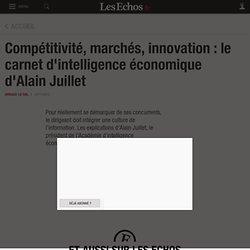Compétitivité, marchés, innovation : le carnet d'intelligence économique d'Alain Juillet , Directions générales