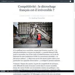 Compétitivité: le grand décrochage français. En cause le coût travail, les efforts de recherche, les investissements productifs
