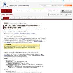 Le CICE (crédit impôt compétitivité emploi): nouvelles précisions